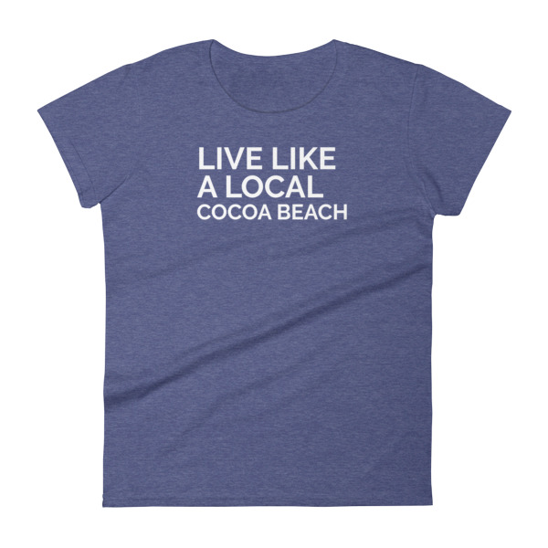 Live Like A Local Cocoa Beach Women S Short Sleeve T Shirt